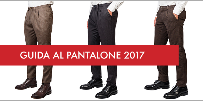 guida al pantalone uomo 2017